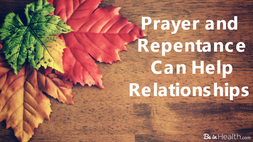 Prayer and repentance can help relationships be in health