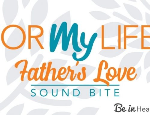 Find Healing in the Father's Love – The Father's Love Teaching Sound Bite