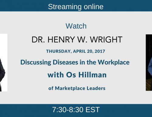 Discussing Diseases in the Workplace with Dr. Henry Wright and Os Hillman
