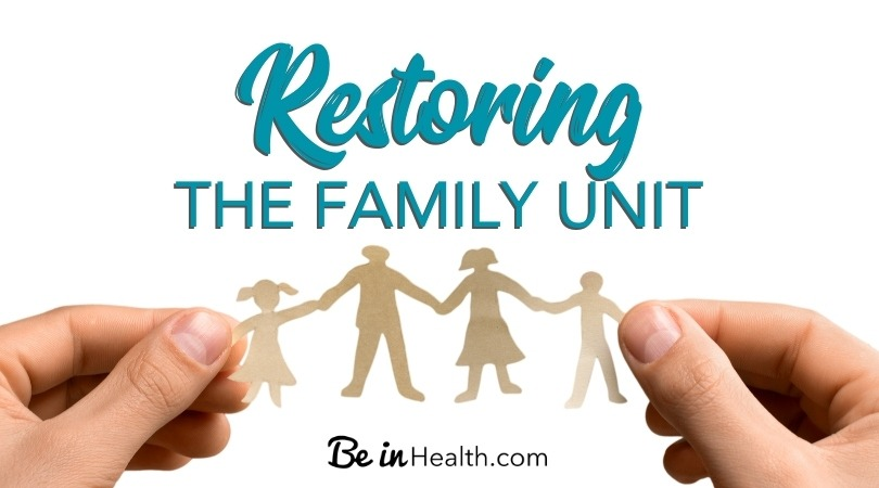 God can help restore your family unit at be in health