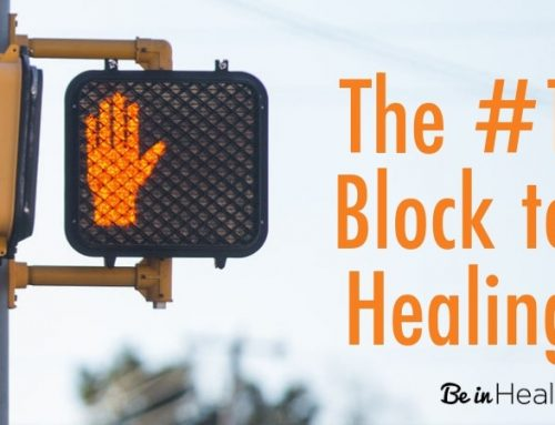 The #1 Block To Healing
