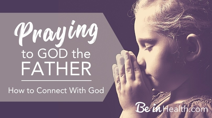 Why is praying to God the Father important? Biblical insights for how to connect with God and how to thrive in your relationship with Him.