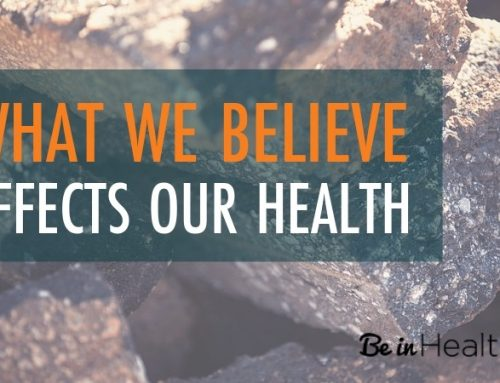What You Believe Affects Your Health