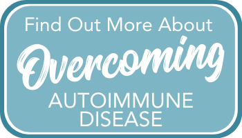 Discover more insights to how to overcome Autoimmune Disease on our resource page.