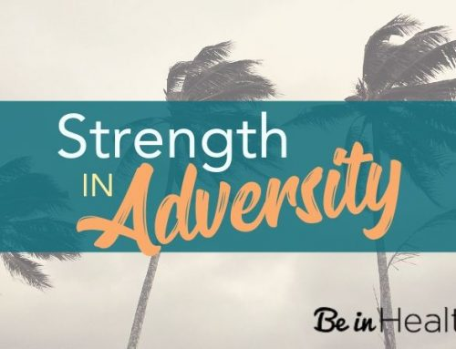 Strength in Adversity – How to Come Out Stronger