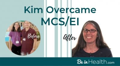 Kim Overcame Multiple Chemical Sensitivity/ Environmental Illness and More through applying the Biblical insights that she learned at Be in Health.