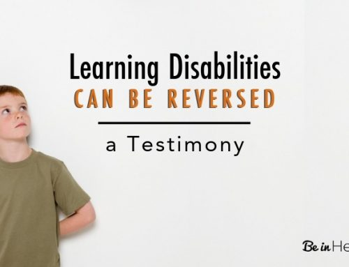 Learning Disabilities Reversed – A Testimony