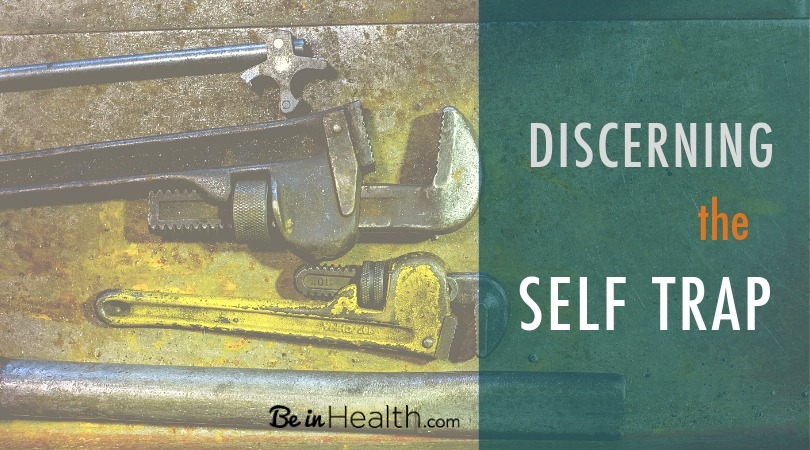 The tools we need to discern the self trap