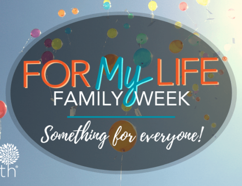 For My Life® Family Week