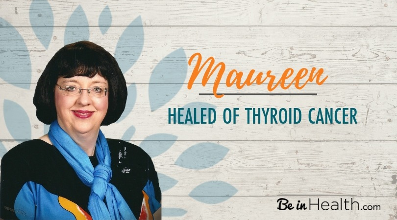 Maureen's testimony- healed of thyroid cancer