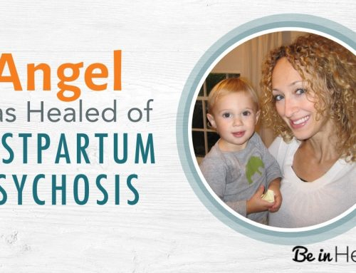 Angel Was Healed of Postpartum Psychosis