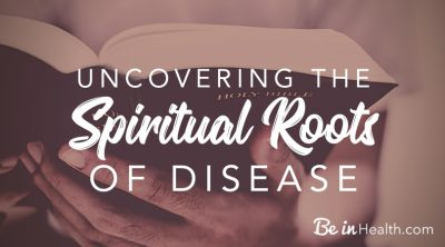 Uncovering the Spiritual Roots of Disease -Discover why we get sick and how to overcome disease in your life.