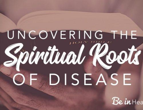 Spiritual Roots of Disease
