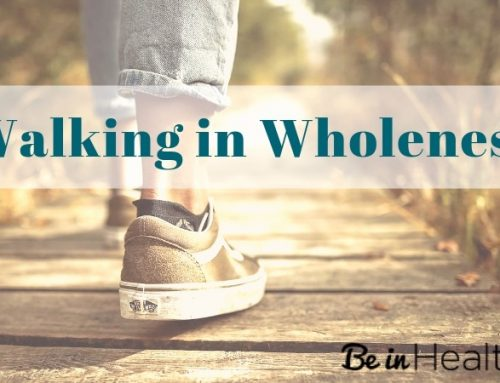 Walking in Wholeness: God's Way to Health