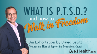 What is P.T.S.D. and How to Walk in Freedom - And exhortation by David Levitt, Teacher and Elder at Hope of the Generations Church. Plus! Register for the complete Overcoming PTSD online streaming conference!