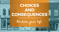 """We make choices every day, but often times we don't realize the consequences of those choices. This teaching helps you understand the bigger picture and to reclaim your life so that you can truly thrive in peace, freedom, and healing. Click here to learn more. Plus check out our newest resource """"Choices""""!"""