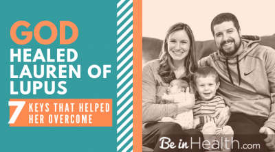 Lauren shares her story with us about how God healed her from lupus. She also shares 7 key points that helped her overcome. Read her full testimony here!