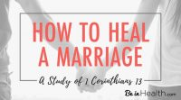 1 Corinthians 13 holds keys to how to heal a marriage. It all starts with God's love working in us. How do we get God's love? Find out here!