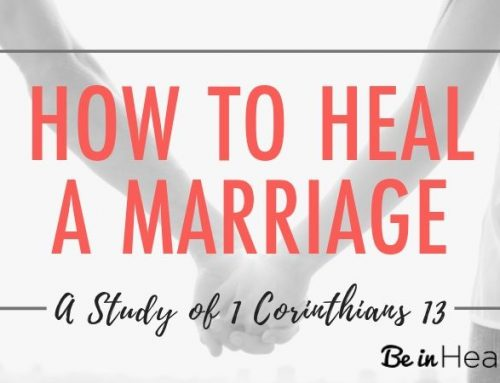 How to Heal a Marriage – A Study of 1 Corinthians 13
