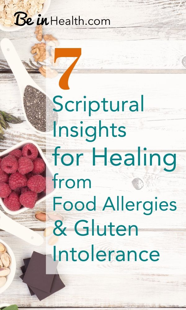 Discover 7 scriptural insights into how to overcome and heal from food allergies and intolerances. Find complete healing in God with now more restrictive diets or reliance on medication and supplements!