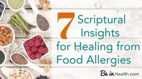 7 frequently overlooked scriptural insights that you can apply to your life to get healing from food allergies and gluten intolerance - You'll wish you'd seen these sooner!