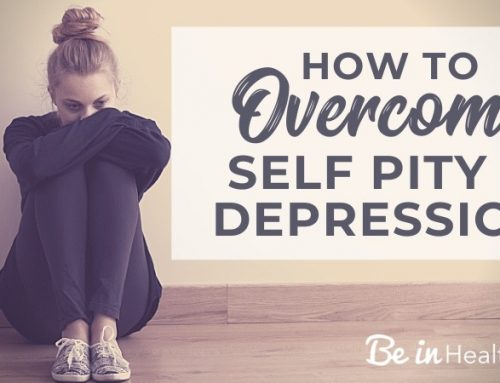 How to Overcome Self Pity and Depression
