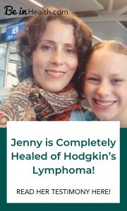 Jenny is not only a survivor of Hodgkin's Lymphoma, she's an overcomer! She was completely healed of Hodgkin's Lymphoma through the For My Life Retreat at Be in Health with no new diet, treatments, or medications. Check out her testimony here!