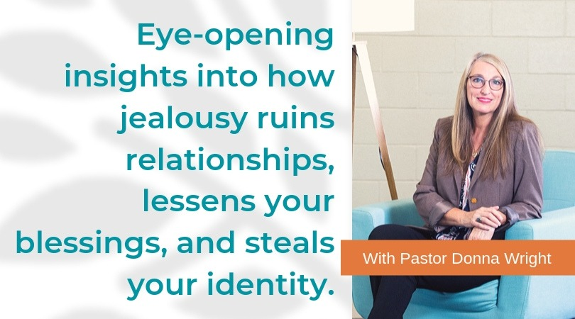 Eye-opening insights into how jealousy ruins relationships, lessens your blessings, and steals your identity. From Pastor Donna Wright