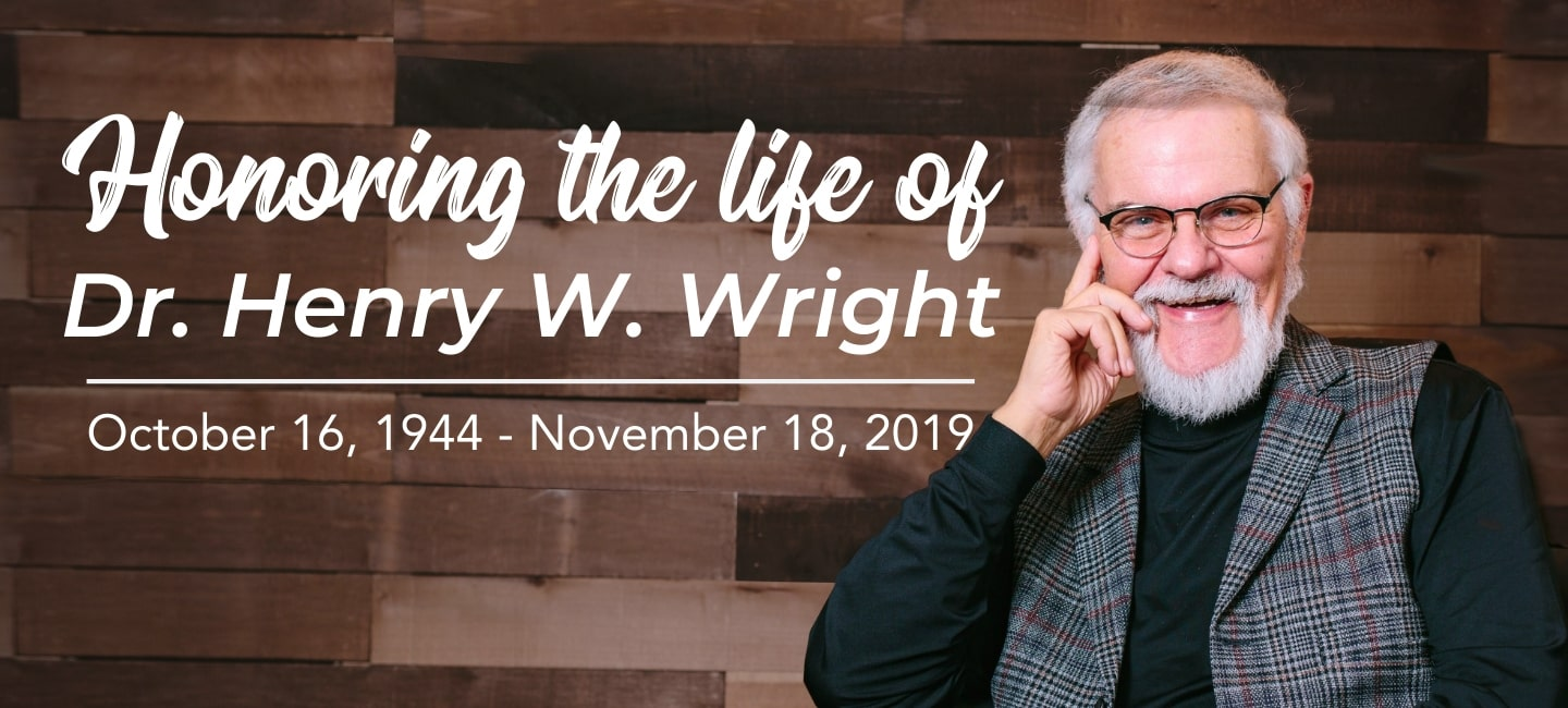 Honoring the life of Dr. Henry W. Wright