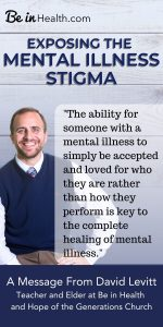 Did you know that love and acceptance is one of the most healing tools that God can use to help recover a person from mental illness? Find out how the church can defeat the stigma and fear of mental illness and become a safe place for those who are struggling to find healing for their hearts.