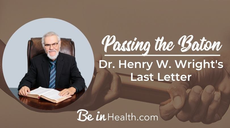Dr. Henry W. Wright's Last Letter of Encouragement to His Faithful Friends and Family in the Faith