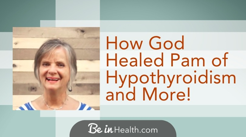 God still heals today, in His own sovereign way - Pam's testimony