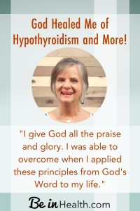 When Pam was overwhelmed and felt like giving up, she asked God for help. He met her in a miraculous way and not only brought the physical healing she needed but so much more. Read her testimony and find out what God can do for you, too at Be in Health.