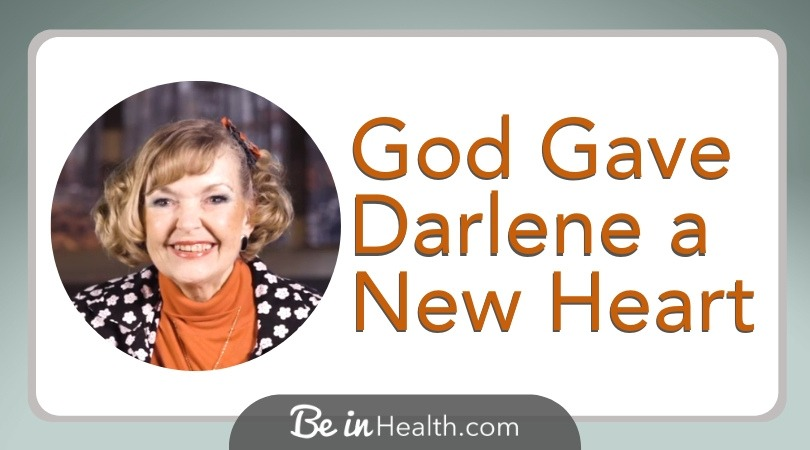 Darlene got more than she bargained for when she came to Be in Health® looking for healing for her heart defect.