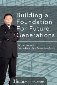 How to build a foundation for future generations: When we stop and think about our family history, we might see some trends that are not ideal. Scott Iwahashi provides Biblical insights into how we can change the path of our family tree and leave a lasting heritage that we can be proud of.