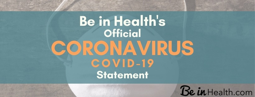 Be in Health's Official Corona Virus Statement