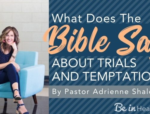 What Does the Bible Say About Trials and Temptations?