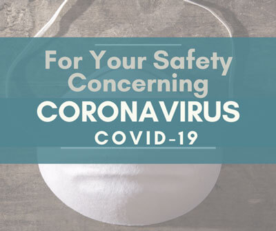 For Your Safety Concerning Covid-19