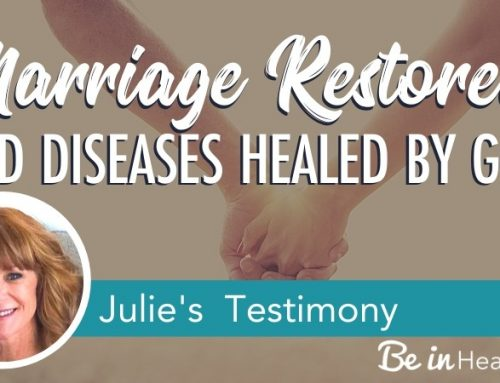 Marriage Restored and Diseases Healed By God
