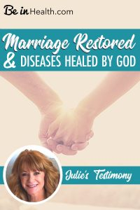 Julie shares her testimony about how God restored her marriage and healed her diseases when she learned and applied these Biblical keys to freedom at Be in Health.