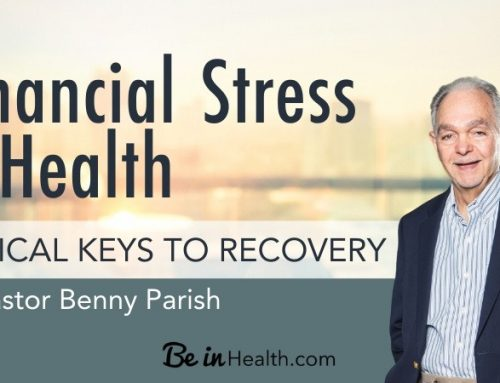 Financial Stress and Health- Biblical Keys to Recovery