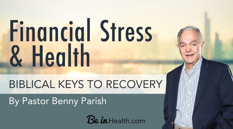 How to deal with financial stress and restore your health from a Scriptural perspective