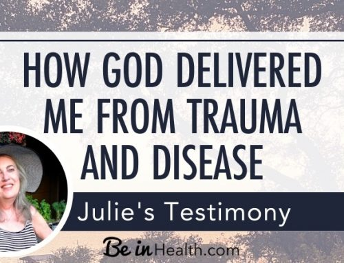Healing From Trauma and Disease- Julie's Testimony