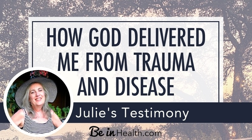Just in time, Julie received healing from trauma and disease when God helped her find and apply these Scriptural principles to her life
