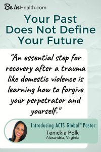 Tenickia discovered that forgiving her perpetrator and herself was an essential step for healing from abuse. This amazing thing happened when she stopped blaming herself and learned how to be an overcome at Be in Health.