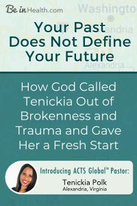 God called Tenickia out of brokenness and trauma and gave her a fresh start through Be in Health. Find out how you can be healed from trauma and find hope for your future too!