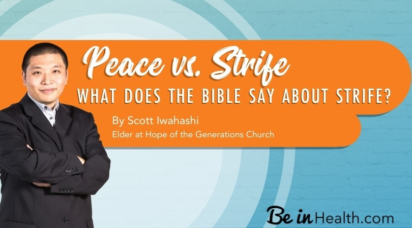 Peace versus Strife – What does the Bible say about strife, and what is the first place that it needs to be addressed?