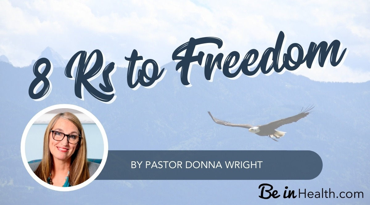 The 8 Rs to Freedom - Eight Simple yet powerful steps that you can take to recover yourself and be restored to wholeness in your spirit, soul, and body