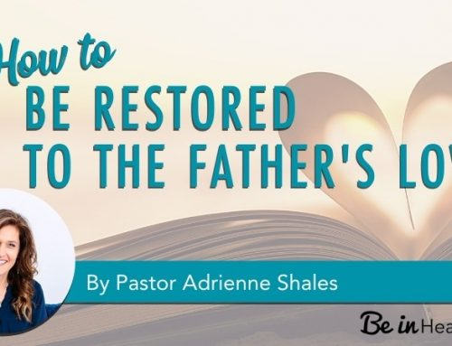 How to Be Restored to the Father's Love