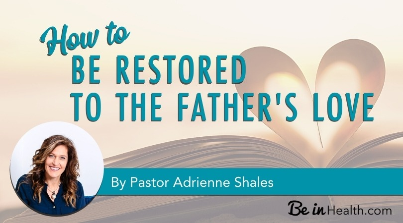 The critical issue that may be getting in the way of your relationship with Father God and how to Be Restored to the Father's Love today!